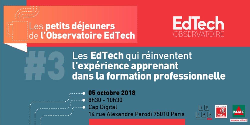 Petit Déjeuner de l'Observatoire EdTech 3 : Les EdTech qui réinventent l'expérience apprenant dans la formation professionnelle @ Cap Digital